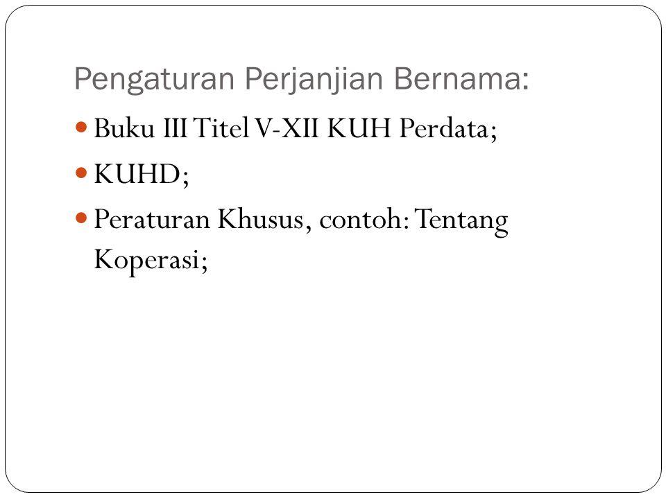 Pengaturan Perjanjian Bernama:  Buku III Titel V-XII KUH Perdata;  KUHD;  Peraturan Khusus, contoh: Tentang Koperasi;