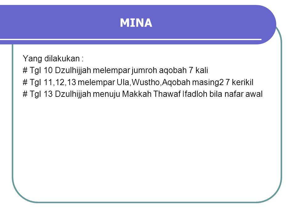 MUZDALIFAH MABIT Yang dilakukan : # Niat Mabit setelah tengah malam # Mencari kerikil Nafar Tsani 70 kerikil # Baca Takbir, Talbiyah dan Dzikir # Upay