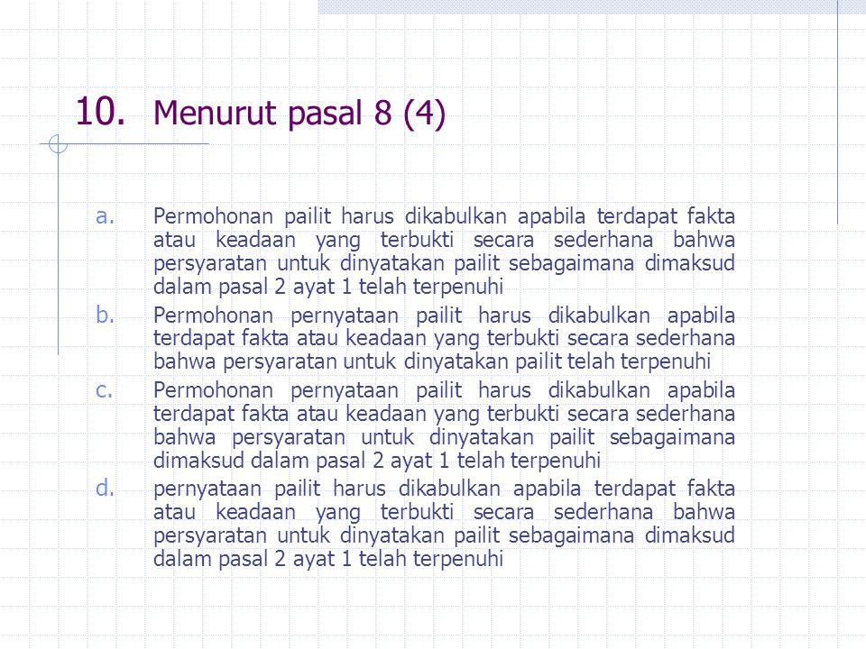 10.Menurut pasal 8 (4) a.