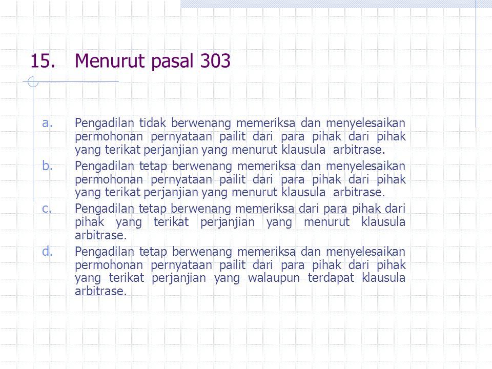 15.Menurut pasal 303 a.