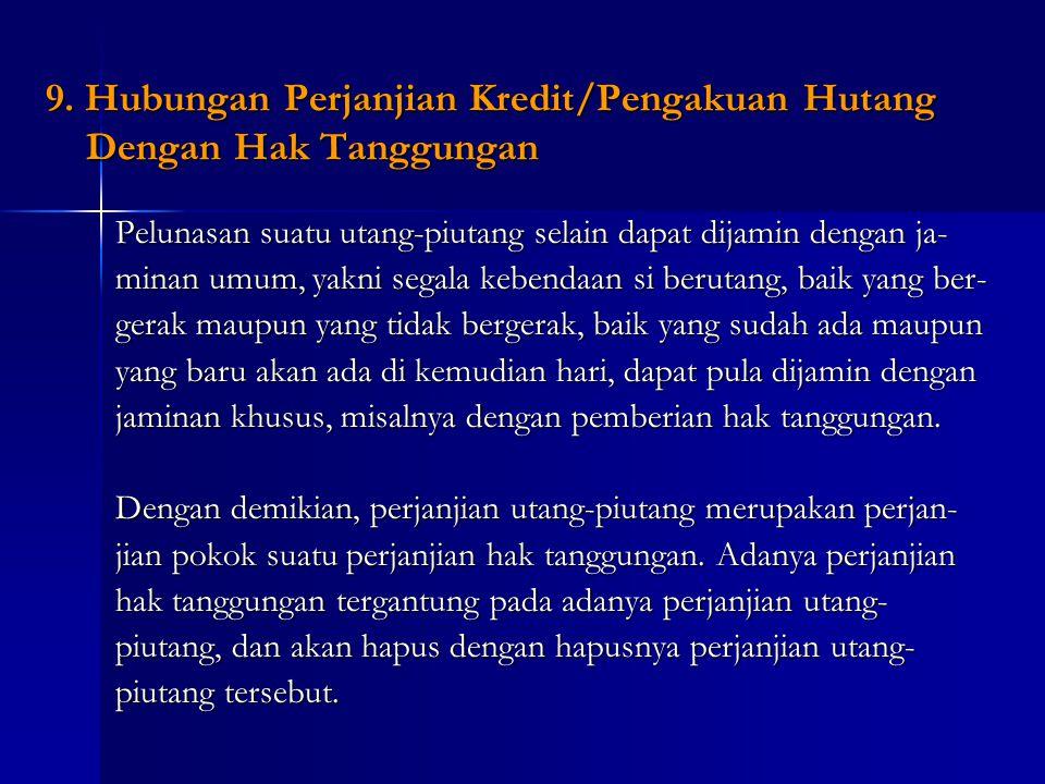 8.Hapusnya Hak Tanggungan Hak tanggungan hapus karena hal-hal sebagai berikut: 1.