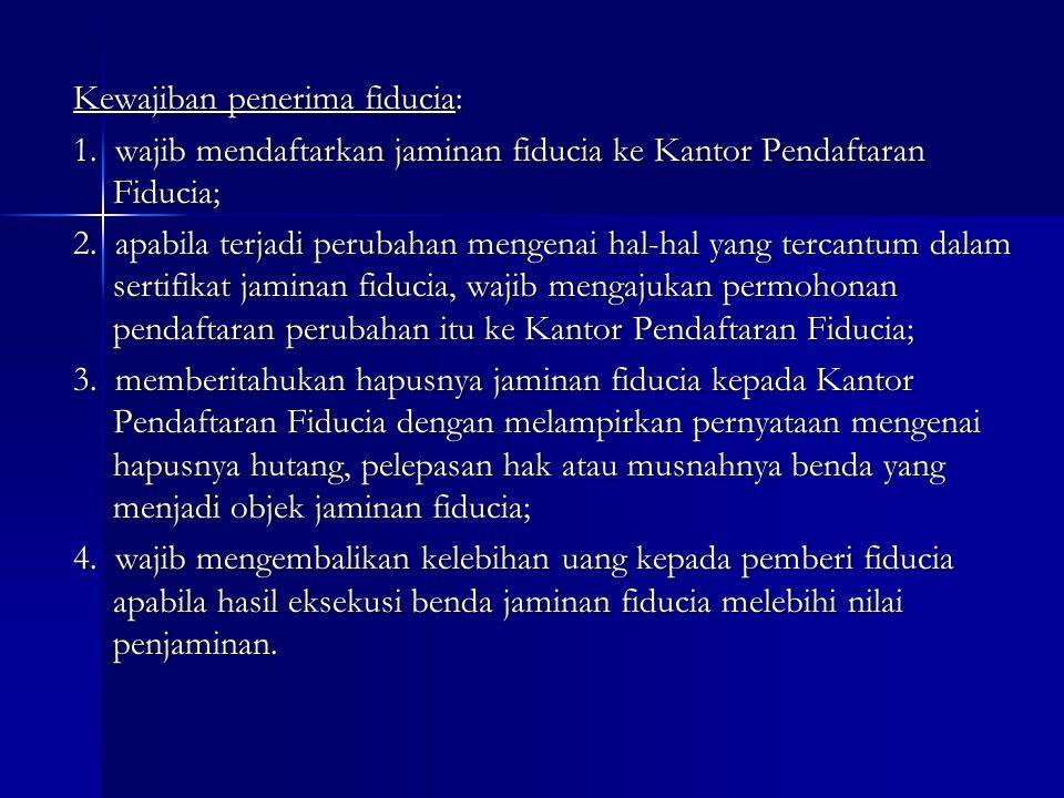 5.Hak Dan Kewajiban Para Pihak a. Hak dan Kewajiban Penerima Fiducia Hak penerima fiducia: 1.