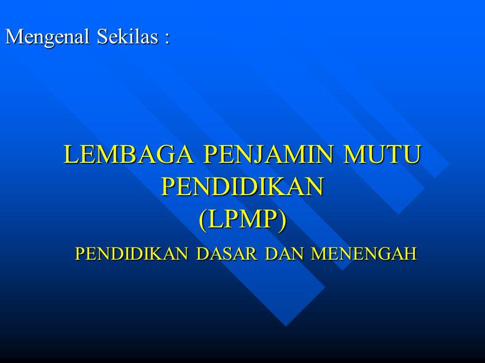XIII.PENGEMBANGAN LEMBAGA PENJAMIN MUTU PENDIDIKAN 1.
