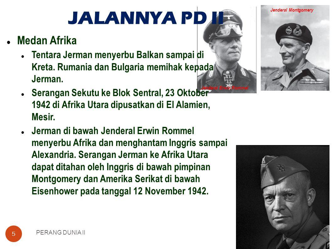 Jenderal Montgomery Jenderal Erwin Rommel JALANNYA PD II PERANG DUNIA II 5  Medan Afrika  Tentara Jerman menyerbu Balkan sampai di Kreta.