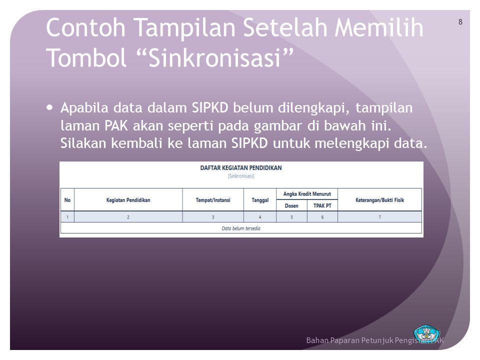 Contoh Tampilan Setelah Memilih Tombol Sinkronisasi 9  Apabila data dalam SIPKD sudah dilengkapi, isian pada laman SIPKD akan berpindah ke dalam laman PAK seperti pada gambar di bawah ini.