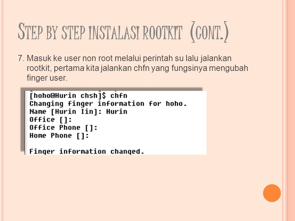 S TEP BY STEP INSTALASI ROOTKIT ( CONT.) 7.