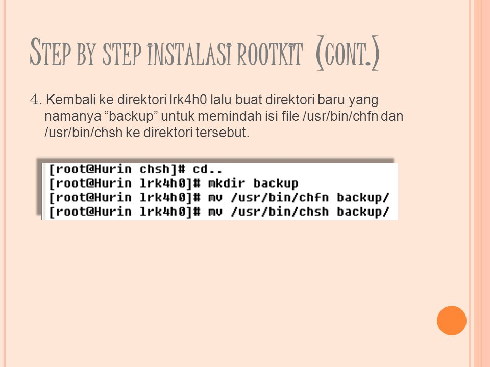 S TEP BY STEP INSTALASI ROOTKIT ( CONT.) 5.