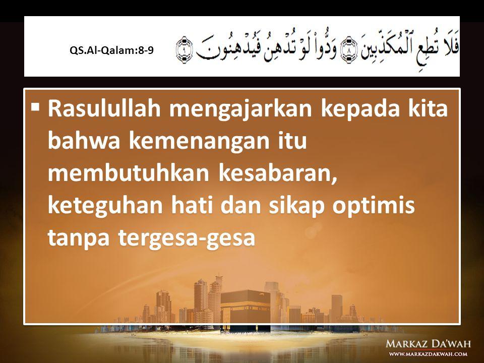5.Keteguhan (tsabat) dan kesabaran seorang aktifis dakwah dalam memegang prinsipnya adalah kemenangan. (QS. Al-Isra':74) Dikarenakan ia telah melampui