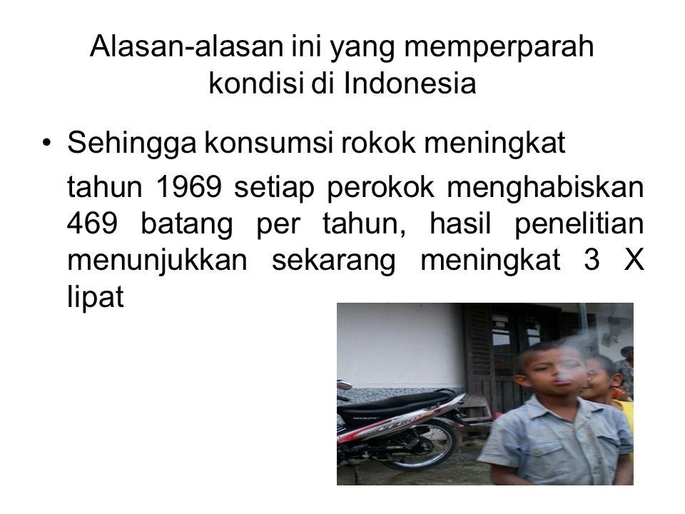 •Di beberapa kota di Jawa Timur rokok tanpa cukai di jual murah di pinggir jalan Rp.3.000/bungkus berisi 12 batang •Padahal pencegahan merokok pada us