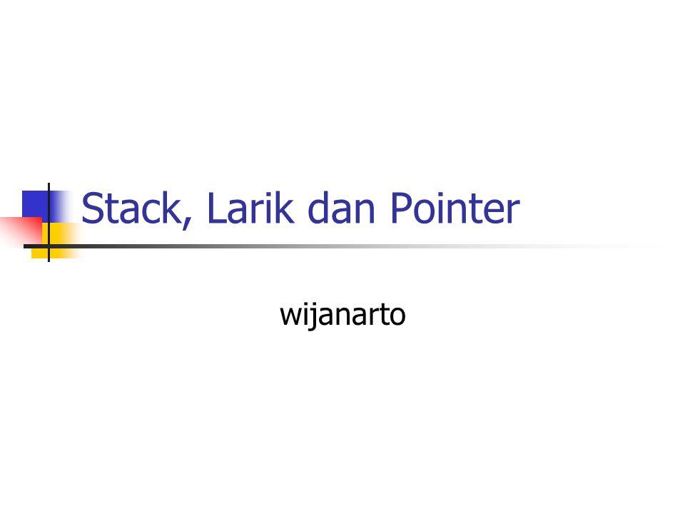 Stack Data Statis  S.isi dari record stack merupakan isi dari nilai stack yang mengandung info  S.top menunjukan posisi dalam stack  S.top harus bilangan bulat antara 0 hingga maxdata #define MAX_STACK 255 typedef struct STACK{ int top; int isi[MAX_STACK]; }; STACK S;