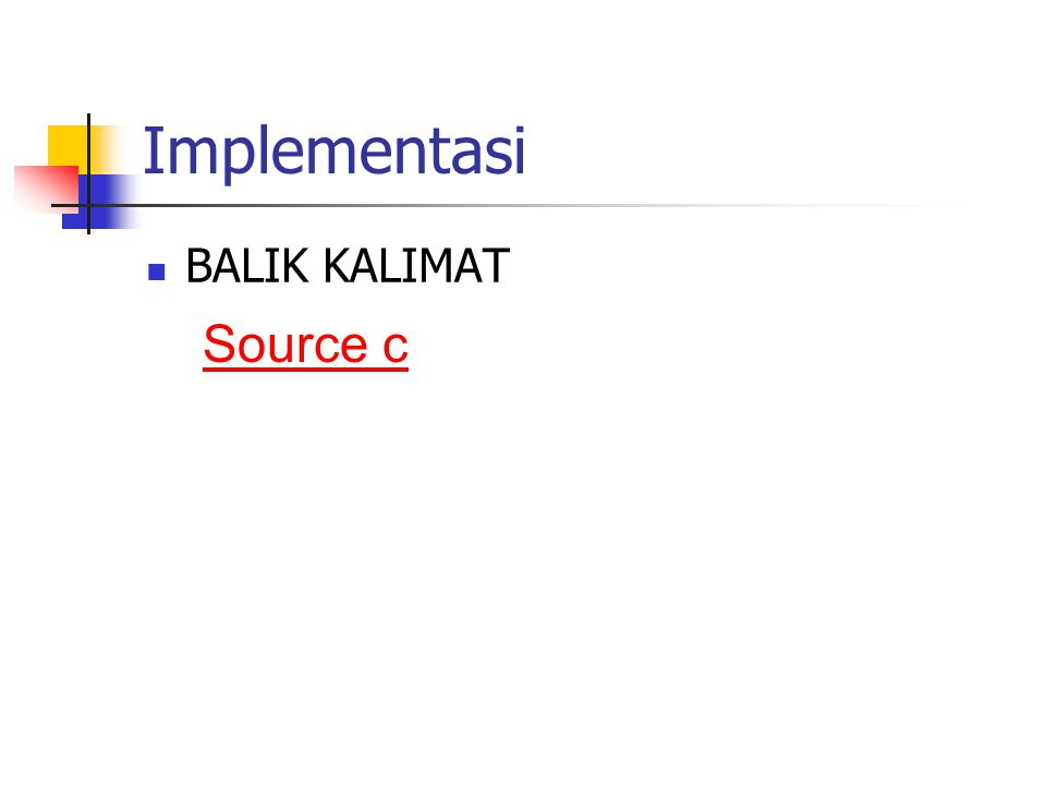 Implementasi  BALIK KALIMAT Source c