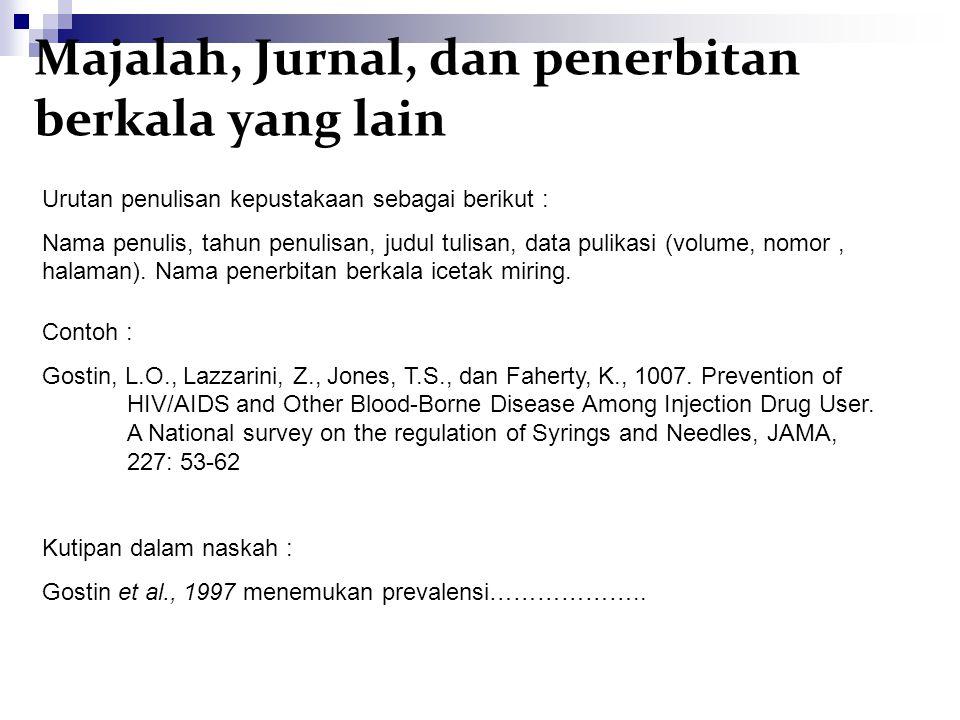 Majalah, Jurnal, dan penerbitan berkala yang lain Urutan penulisan kepustakaan sebagai berikut : Nama penulis, tahun penulisan, judul tulisan, data pu