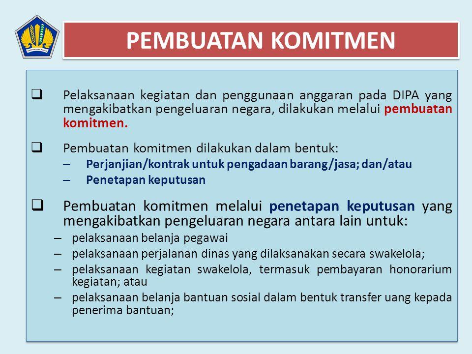  Pelaksanaan kegiatan dan penggunaan anggaran pada DIPA yang mengakibatkan pengeluaran negara, dilakukan melalui pembuatan komitmen.  Pembuatan komi