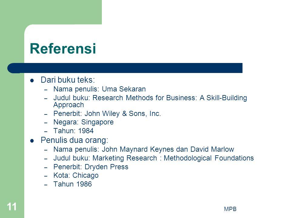 MPB 11 Referensi  Dari buku teks: – Nama penulis: Uma Sekaran – Judul buku: Research Methods for Business: A Skill-Building Approach – Penerbit: John