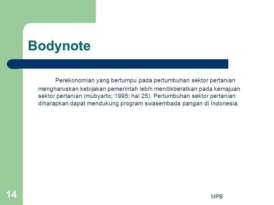 MPB 14 Bodynote Perekonomian yang bertumpu pada pertumbuhan sektor pertanian mengharuskan kebijakan pemerintah lebih menitikberatkan pada kemajuan sek