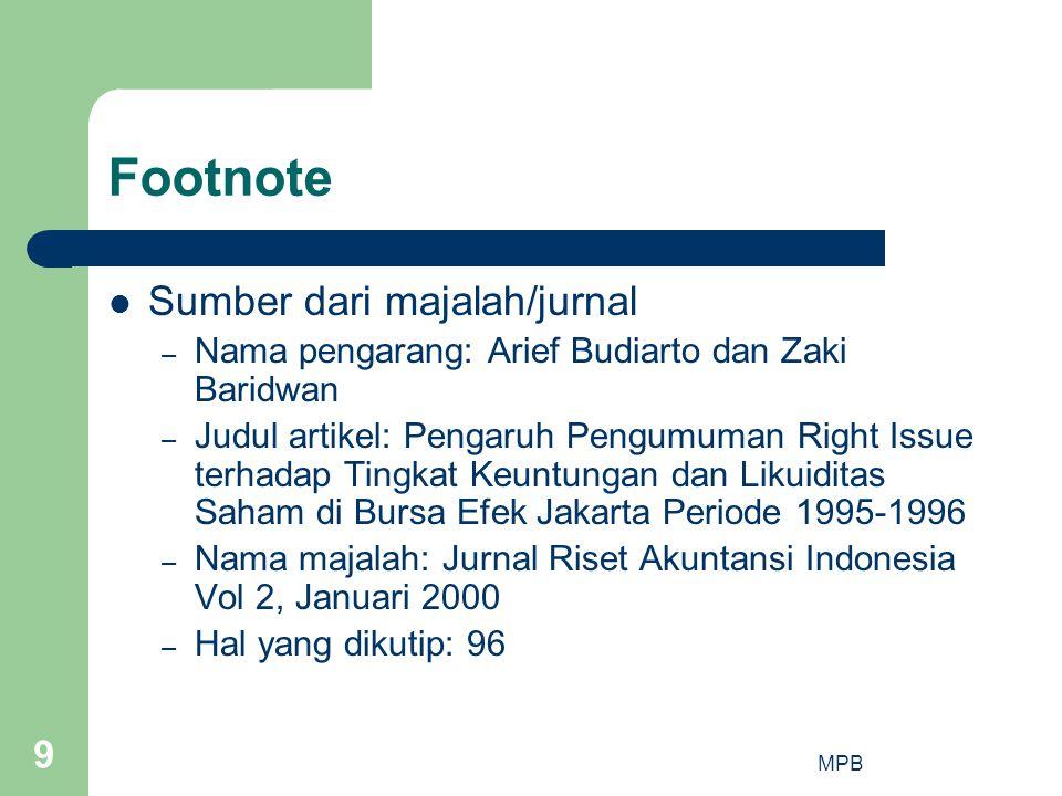 MPB 9 Footnote  Sumber dari majalah/jurnal – Nama pengarang: Arief Budiarto dan Zaki Baridwan – Judul artikel: Pengaruh Pengumuman Right Issue terhad