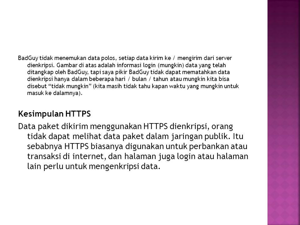 BadGuy tidak menemukan data polos, setiap data kirim ke / mengirim dari server dienkripsi. Gambar di atas adalah informasi login (mungkin) data yang t