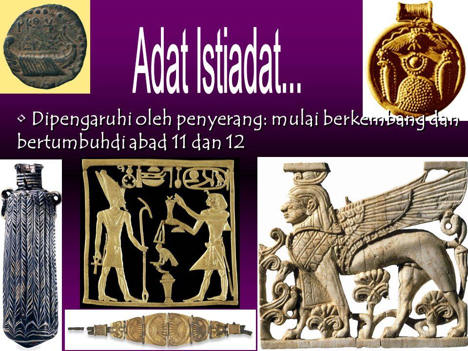 • Dipengaruhi oleh penyerang: mulai berkembang dan bertumbuhdi abad 11 dan 12