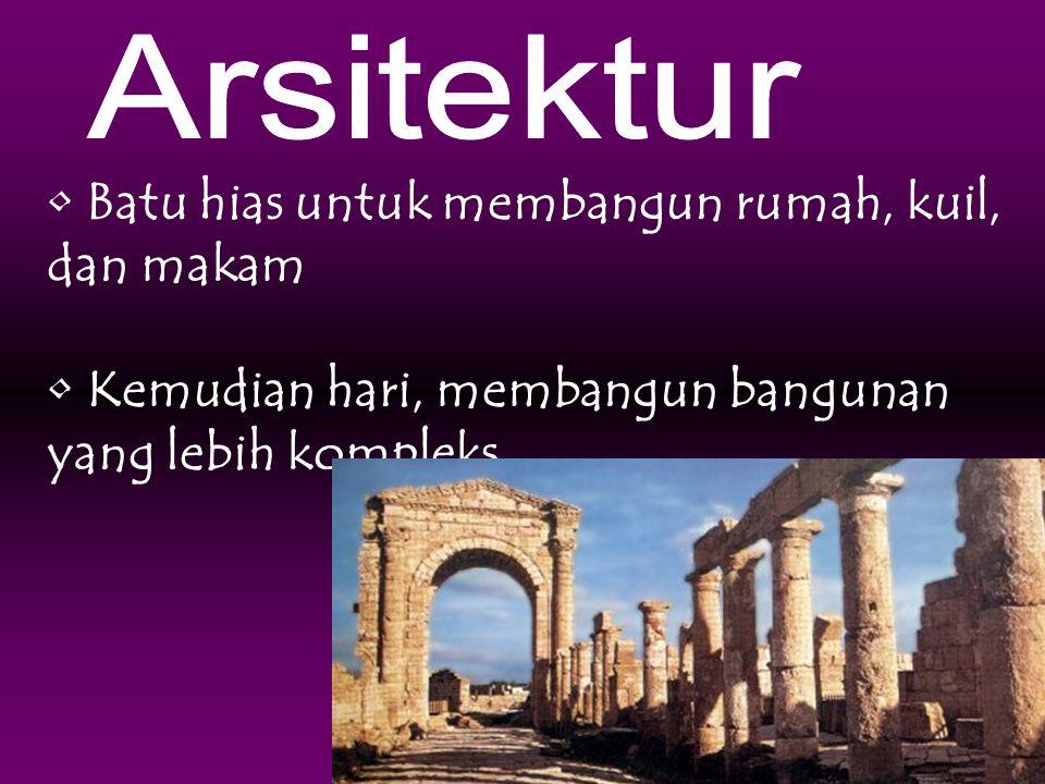 • Batu hias untuk membangun rumah, kuil, dan makam • Kemudian hari, membangun bangunan yang lebih kompleks
