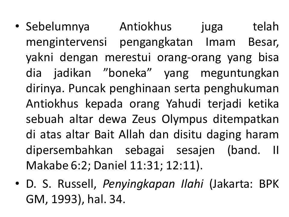 """• Sebelumnya Antiokhus juga telah mengintervensi pengangkatan Imam Besar, yakni dengan merestui orang-orang yang bisa dia jadikan """"boneka"""" yang megunt"""
