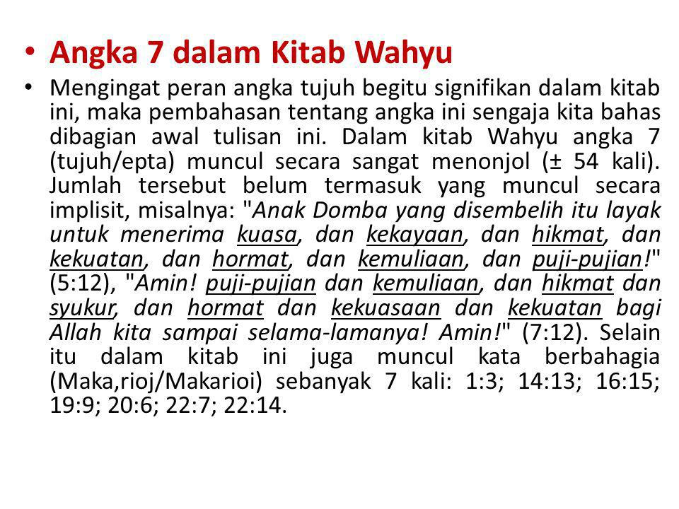• Angka 7 dalam Kitab Wahyu • Mengingat peran angka tujuh begitu signifikan dalam kitab ini, maka pembahasan tentang angka ini sengaja kita bahas diba