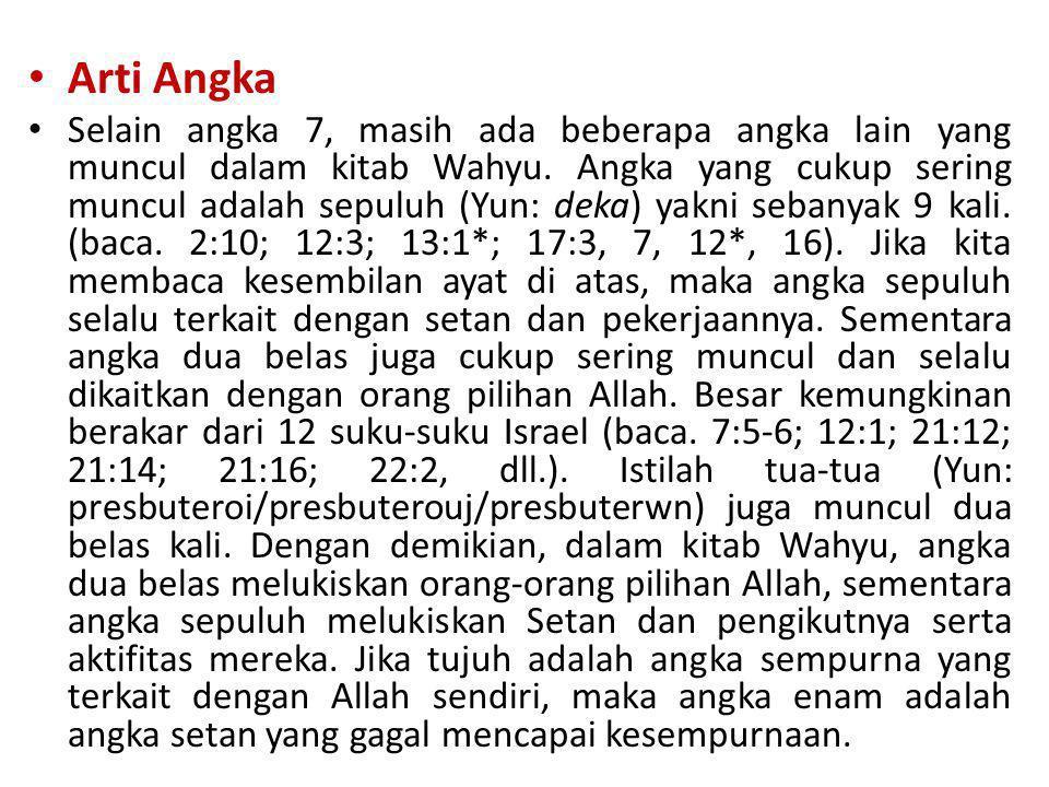 • Arti Angka • Selain angka 7, masih ada beberapa angka lain yang muncul dalam kitab Wahyu. Angka yang cukup sering muncul adalah sepuluh (Yun: deka)
