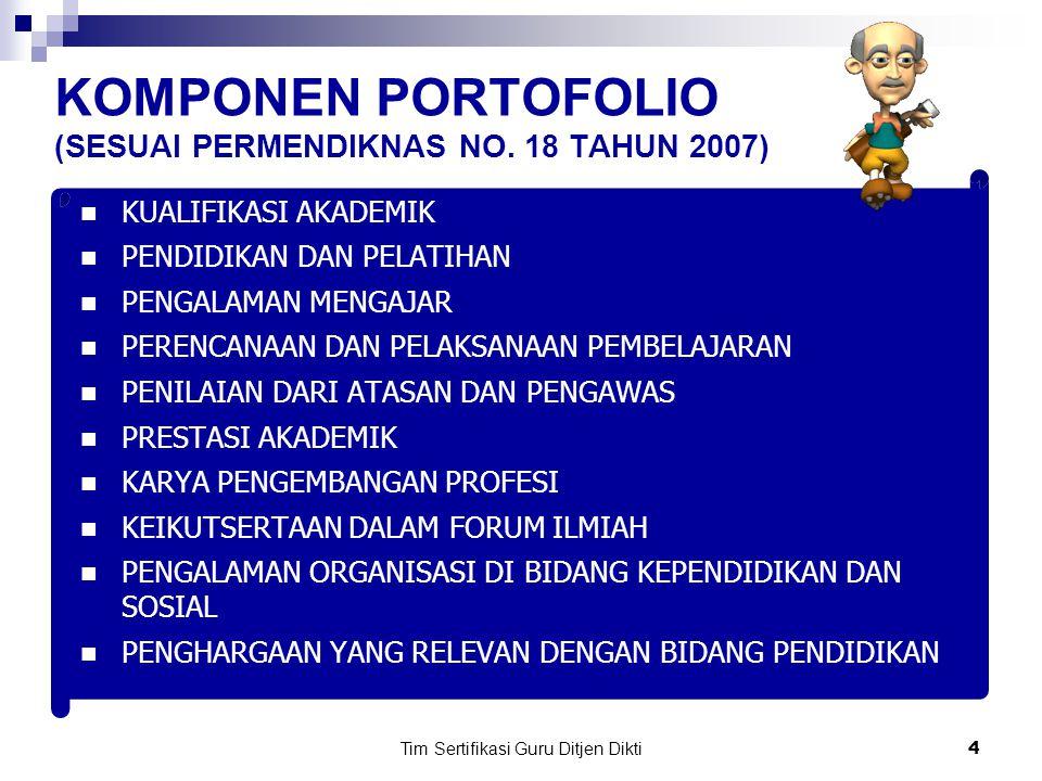 Tim Sertifikasi Guru Ditjen Dikti3 Portofolio adalah kumpulan dokumen yang menggambarkan prestasi seseorang Portofolio guru adalah kumpulan dokumen ya