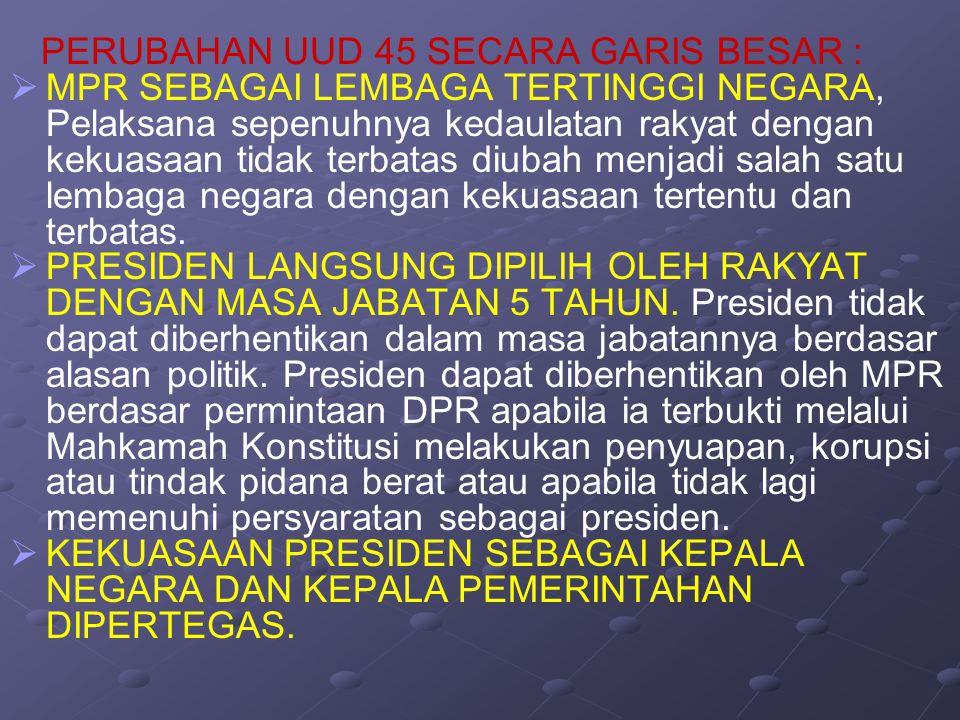 PERUBAHAN UUD 45 SECARA GARIS BESAR :   MPR SEBAGAI LEMBAGA TERTINGGI NEGARA, Pelaksana sepenuhnya kedaulatan rakyat dengan kekuasaan tidak terbatas