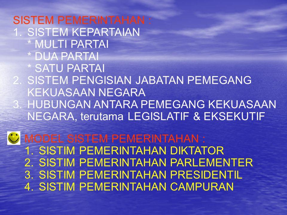 SEJARAH PERKEMBANGAN SISTEM PEMERINTAHAN DI INDONESIA Perkembangan sistem pemerintahan di Indonesia dapat dibagi menjadi enam periode, yaitu : * Masa UUD 2945 pertama (1945 - 1949) * Masa Konstitusi RIS (1949 - 1950) * Masa UUDS 1950 (1950 – 1959) * Masa UUD 1945 kedua (Orde Lama: 1959 – 1965) * Masa UUD 1945 ketiga (Orde Baru: 1965 – 1998) * Masa UUD 1945 berserta amandemennya (Orde Reformasi: 1998 – sekarang).