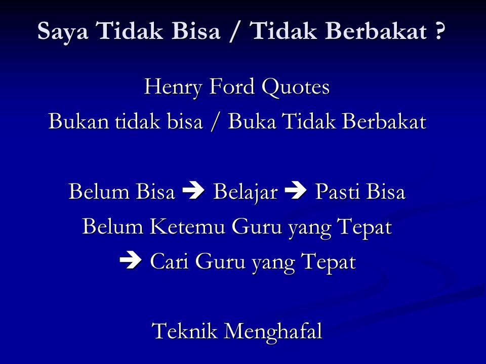 Saya Tidak Bisa / Tidak Berbakat ? Henry Ford Quotes Bukan tidak bisa / Buka Tidak Berbakat Belum Bisa  Belajar  Pasti Bisa Belum Ketemu Guru yang T