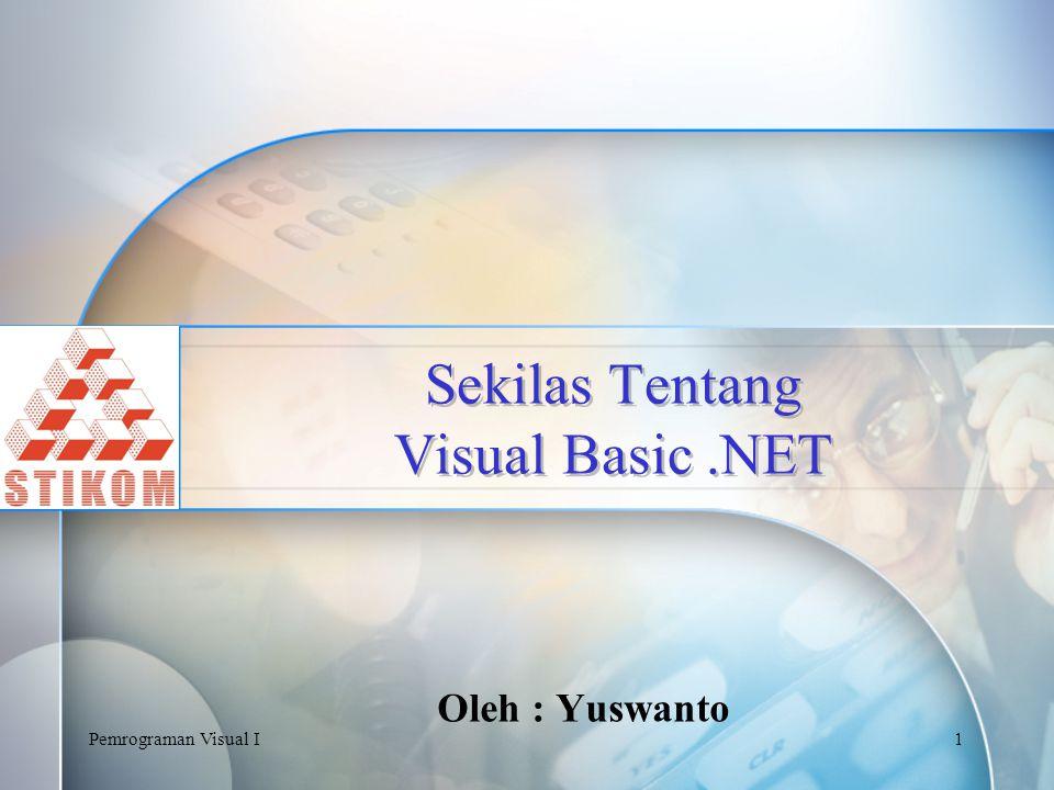 Pemrograman Visual I2 Ada 4 edisi pada Visual Basic.NET 1.Visual Studio.NET Professional  Terdiri dari empat bahasa pemrograman yaitu Visual Basic.NET, Visual C++.NET, Visual C#.NET dan Visual J#.NET.