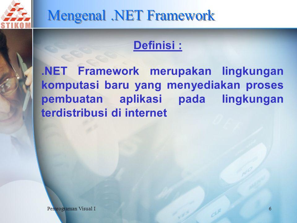 Pemrograman Visual I7 Struktur.NET Framework VB.NETC++.NETC#.NET J#.NET...