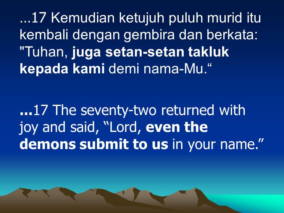 …17 Kemudian ketujuh puluh murid itu kembali dengan gembira dan berkata: