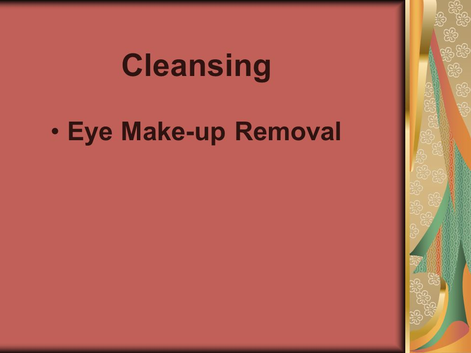 Cleansing • • Eye Make-up Removal