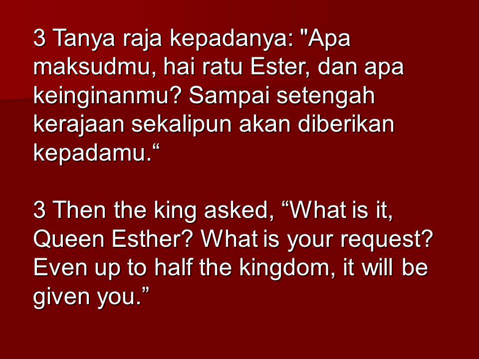 3 Tanya raja kepadanya: