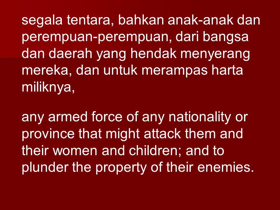segala tentara, bahkan anak-anak dan perempuan-perempuan, dari bangsa dan daerah yang hendak menyerang mereka, dan untuk merampas harta miliknya, any