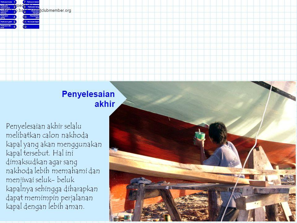 Kawi Boedisetio telebiro.bandung0@clubmember.org Penyelesaian akhir selalu melibatkan calon nakhoda kapal yang akan menggunakan kapal tersebut. Hal in
