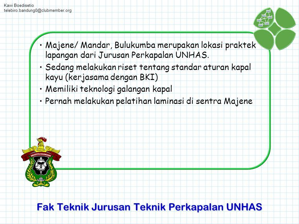 Kawi Boedisetio telebiro.bandung0@clubmember.org •Majene/ Mandar, Bulukumba merupakan lokasi praktek lapangan dari Jurusan Perkapalan UNHAS. •Sedang m