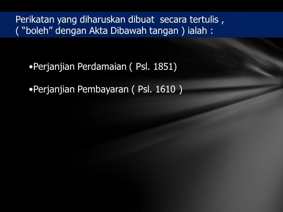 •P•Perjanjian Perdamaian ( Psl.1851) •P•Perjanjian Pembayaran ( Psl.