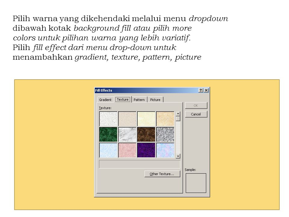 Pilih warna yang dikehendaki melalui menu dropdown dibawah kotak background fill atau pilih more colors untuk pilihan warna yang lebih variatif. Pilih