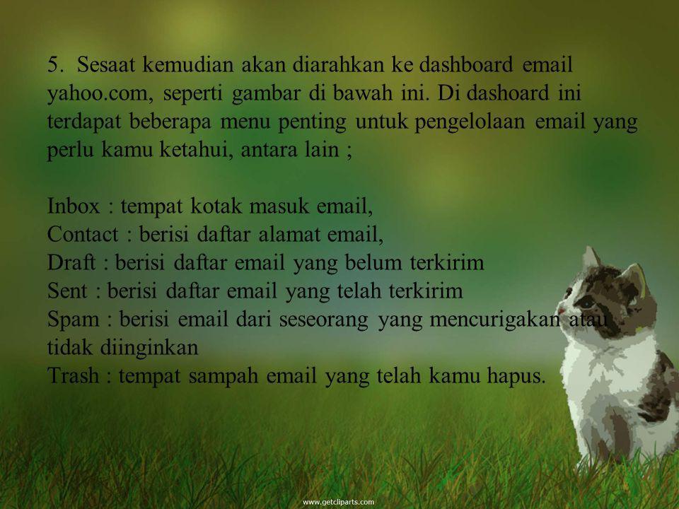 5. Sesaat kemudian akan diarahkan ke dashboard email yahoo.com, seperti gambar di bawah ini. Di dashoard ini terdapat beberapa menu penting untuk peng