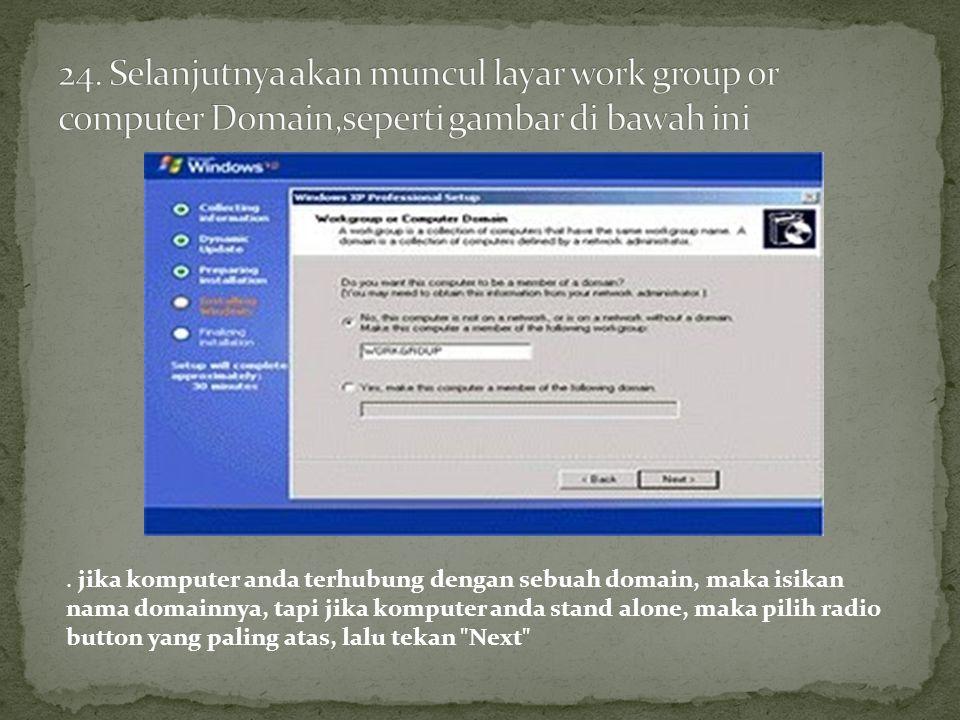 . jika komputer anda terhubung dengan sebuah domain, maka isikan nama domainnya, tapi jika komputer anda stand alone, maka pilih radio button yang paling atas, lalu tekan Next