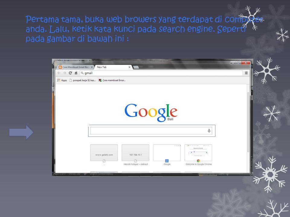 Pertama tama, buka web browers yang terdapat di computer anda.