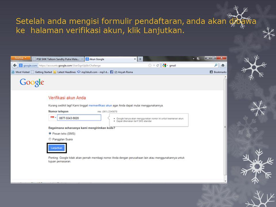 Setelah anda mengisi formulir pendaftaran, anda akan dibawa ke halaman verifikasi akun, klik Lanjutkan.