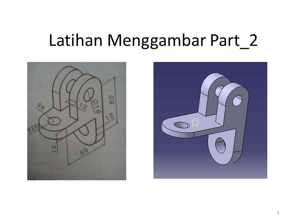 Langkah Menggambar Part_2 1.Pilih bidang xy sebagai bidang gambar, lalu pilih toolbar sketch 2.Buat sketsa seperti pada tampilan di bawah ini dan berikan dimensinya 3.