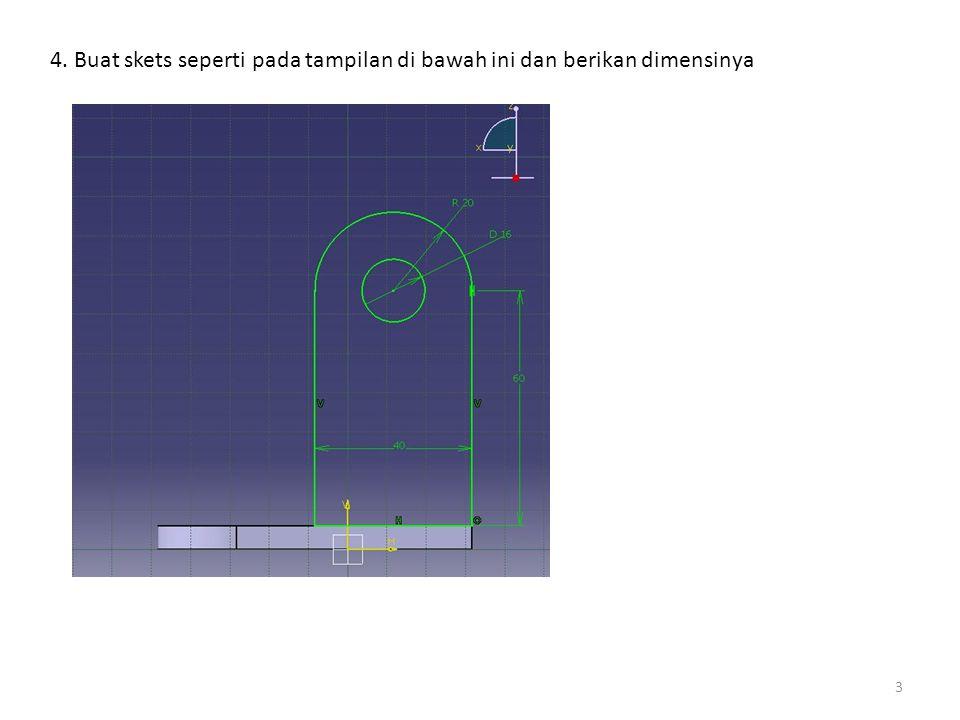 4. Buat skets seperti pada tampilan di bawah ini dan berikan dimensinya 3