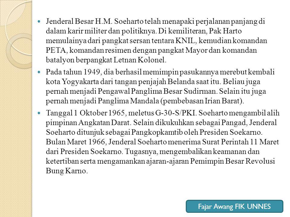  Jenderal Besar H.M. Soeharto telah menapaki perjalanan panjang di dalam karir militer dan politiknya. Di kemiliteran, Pak Harto memulainya dari pang