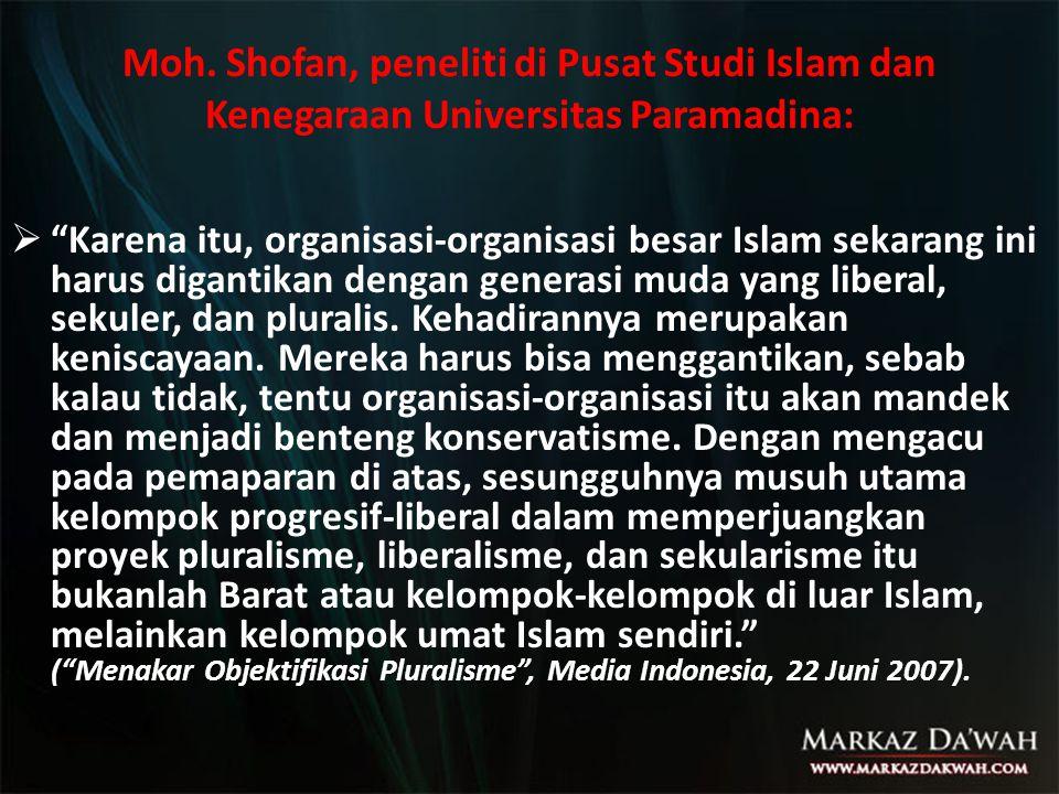 """Moh. Shofan, peneliti di Pusat Studi Islam dan Kenegaraan Universitas Paramadina:  """"Karena itu, organisasi-organisasi besar Islam sekarang ini harus"""