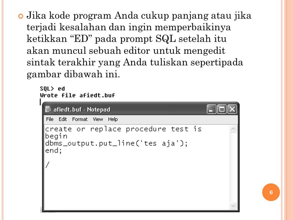 Untuk kembali ke PL/SQL tekan tombol [ ALT+F ] lanjutkan dengan menekan tombol [ X ] jika muncul pertanyaan pilih [ Yes ].